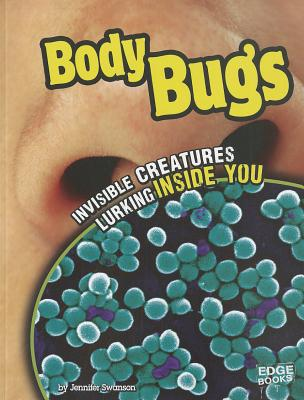 Body Bugs By Swanson, Jennifer